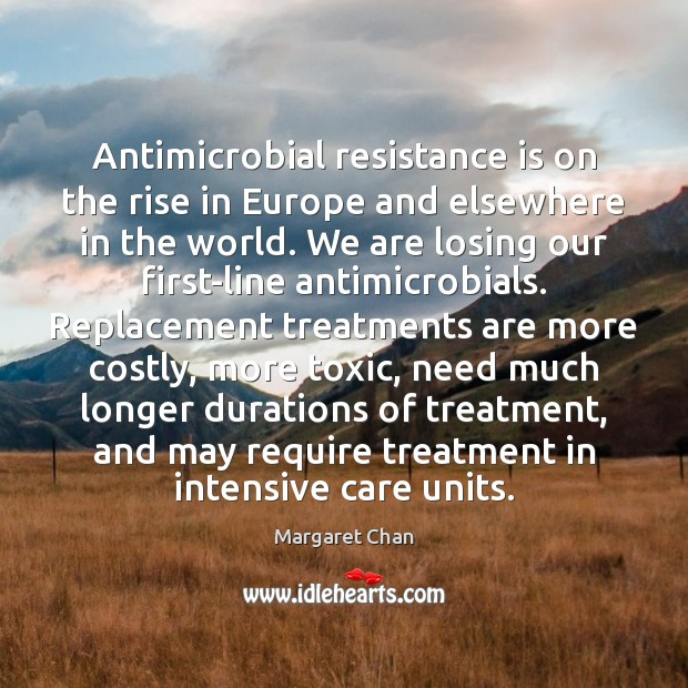 Antimicrobial resistance is on the rise in Europe and elsewhere in the Toxic Quotes Image