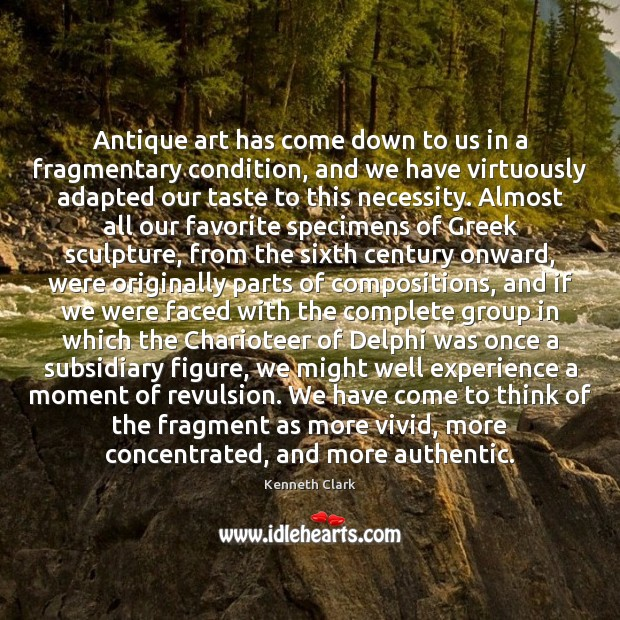 Antique art has come down to us in a fragmentary condition, and Image