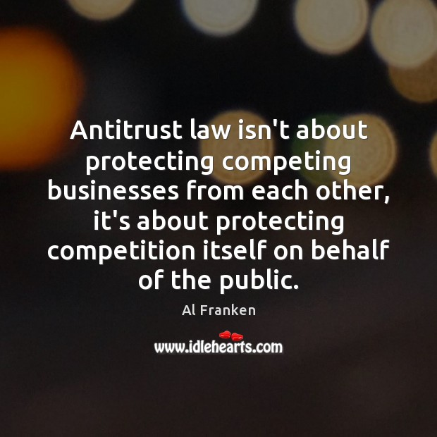 Image, Antitrust law isn't about protecting competing businesses from each other, it's about
