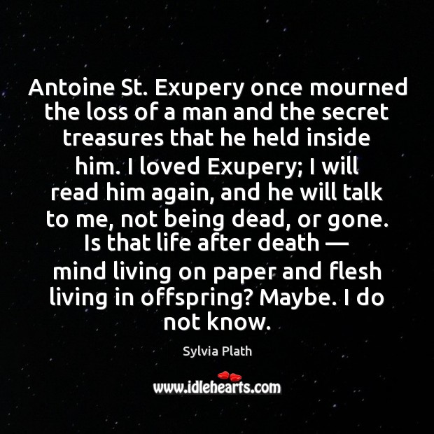 Image, Antoine St. Exupery once mourned the loss of a man and the