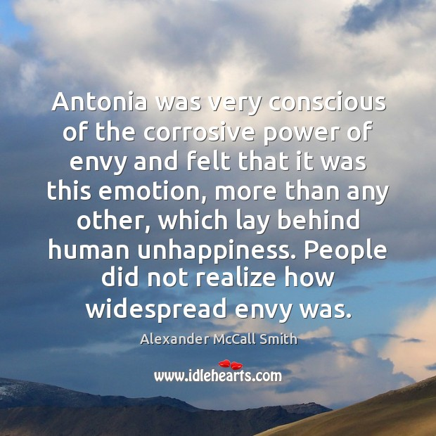 Antonia was very conscious of the corrosive power of envy and felt Image