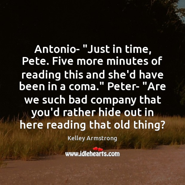 "Image, Antonio- ""Just in time, Pete. Five more minutes of reading this and"