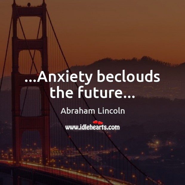 …Anxiety beclouds the future… Image