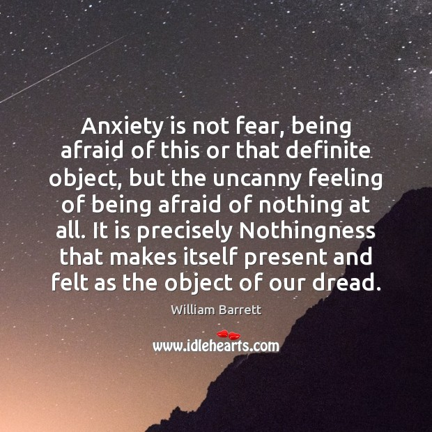 Image, Anxiety is not fear, being afraid of this or that definite object,