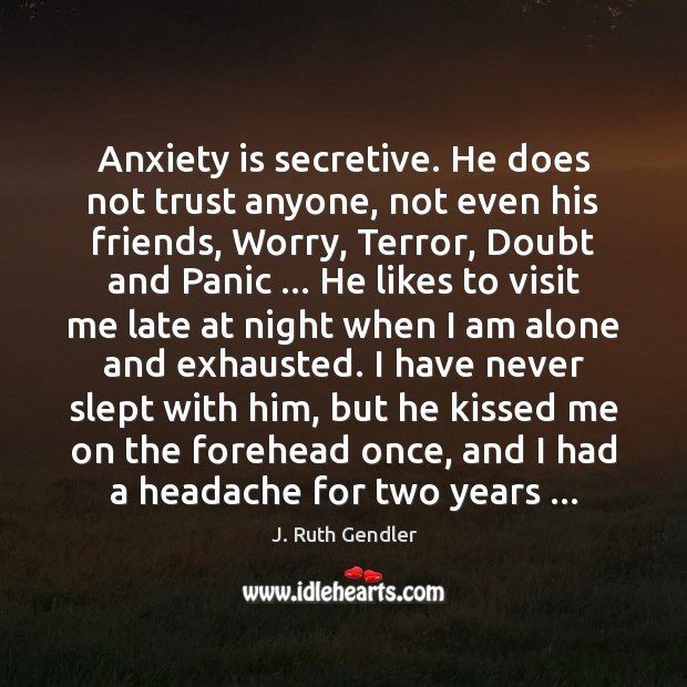 Anxiety is secretive. He does not trust anyone, not even his friends, Image