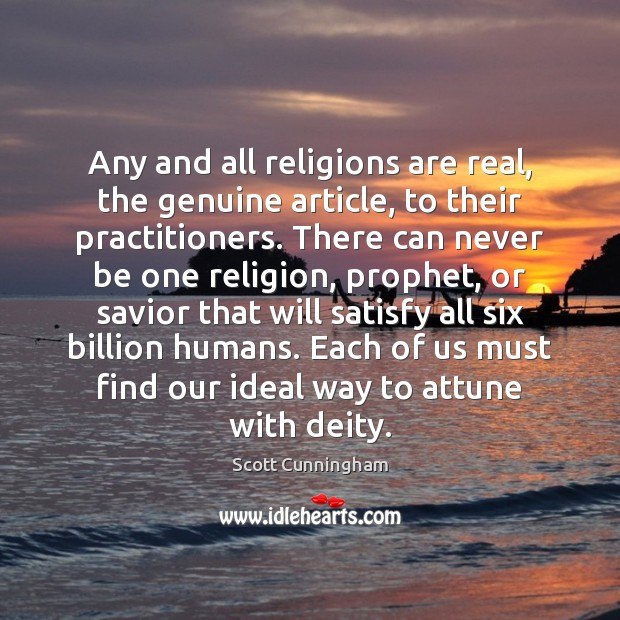 Any and all religions are real, the genuine article, to their practitioners. Image