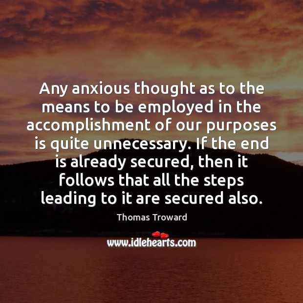 Image, Any anxious thought as to the means to be employed in the