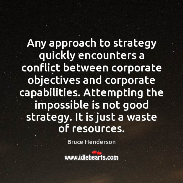 Image, Any approach to strategy quickly encounters a conflict between corporate objectives and