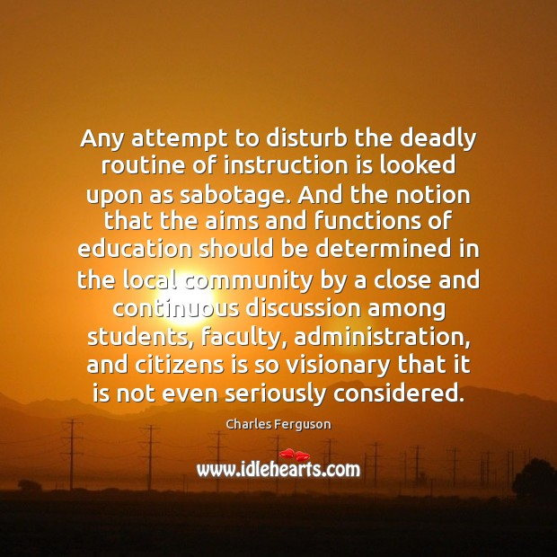 Any attempt to disturb the deadly routine of instruction is looked upon Image