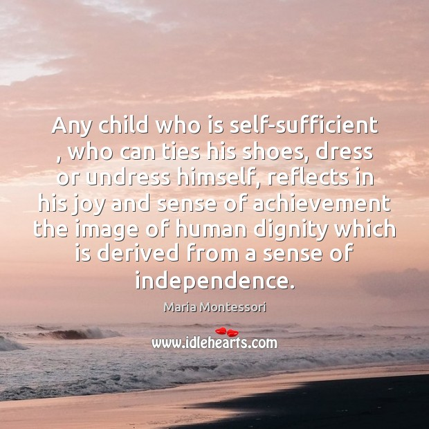 Any child who is self-sufficient , who can ties his shoes, dress or Image