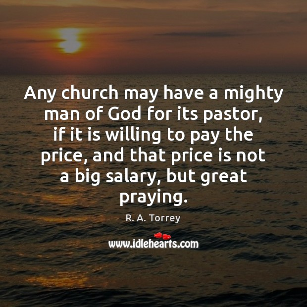 Any church may have a mighty man of God for its pastor, Salary Quotes Image