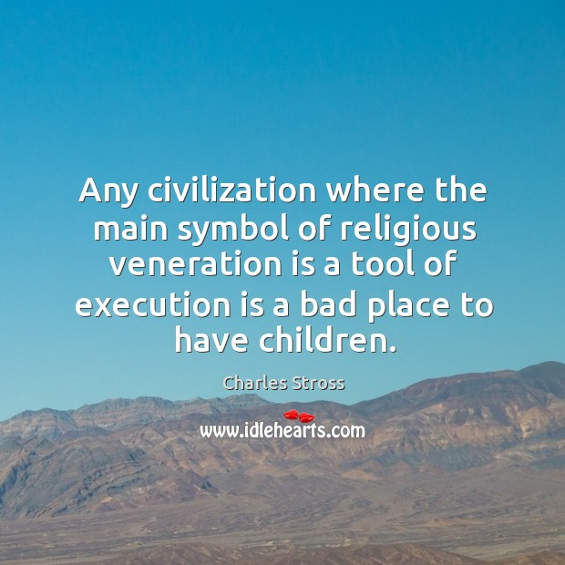 Any civilization where the main symbol of religious veneration is a tool Image
