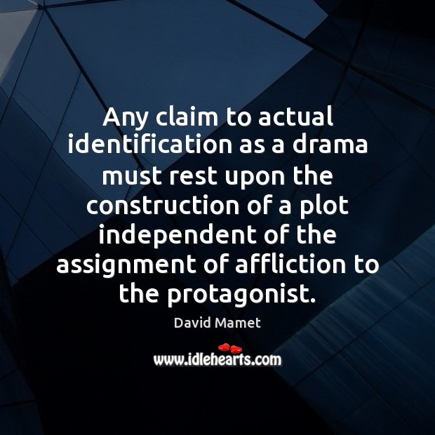 Image, Any claim to actual identification as a drama must rest upon the