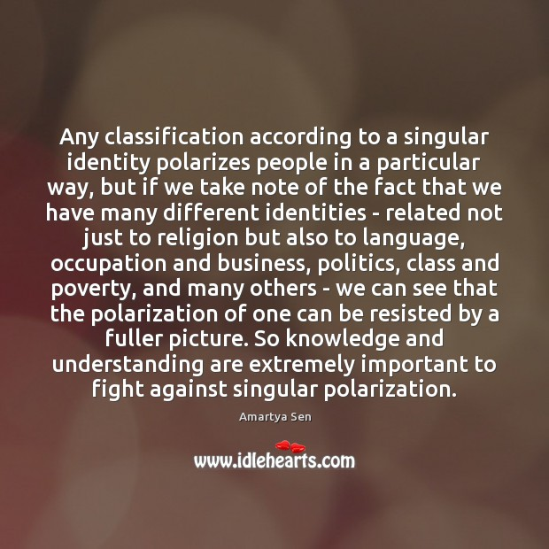 Any classification according to a singular identity polarizes people in a particular Image