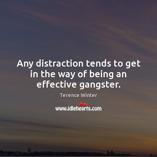 Any distraction tends to get in the way of being an effective gangster. Image