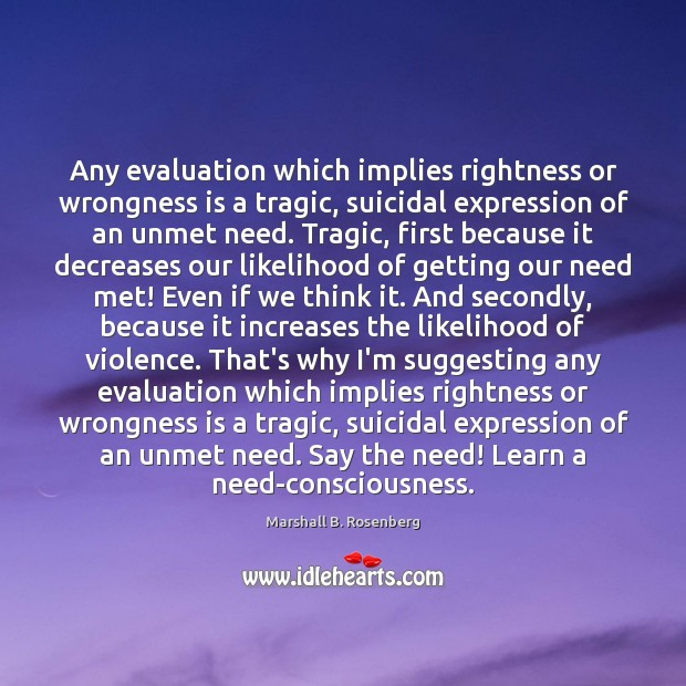 Image, Any evaluation which implies rightness or wrongness is a tragic, suicidal expression