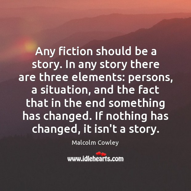 Any fiction should be a story. In any story there are three Image