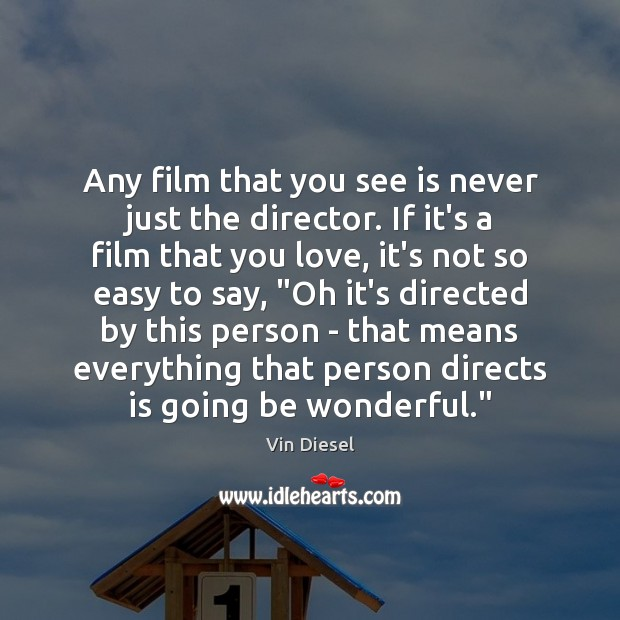 Any film that you see is never just the director. If it's Image