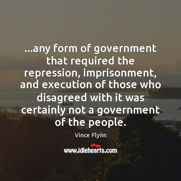 …any form of government that required the repression, imprisonment, and execution of Image