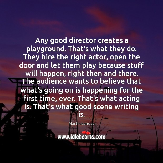 Martin Landau Picture Quote image saying: Any good director creates a playground. That's what they do. They hire