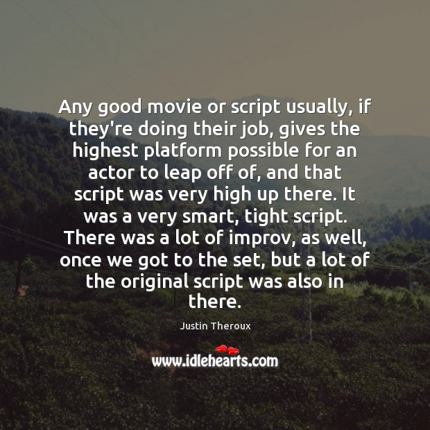 Image, Any good movie or script usually, if they're doing their job, gives