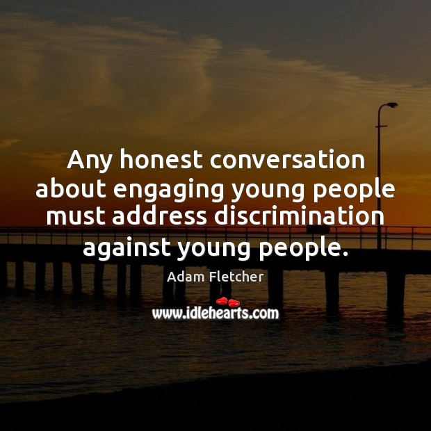 Image, Any honest conversation about engaging young people must address discrimination against young