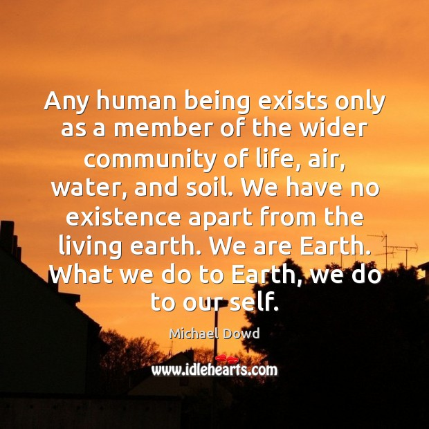 Any human being exists only as a member of the wider community Image