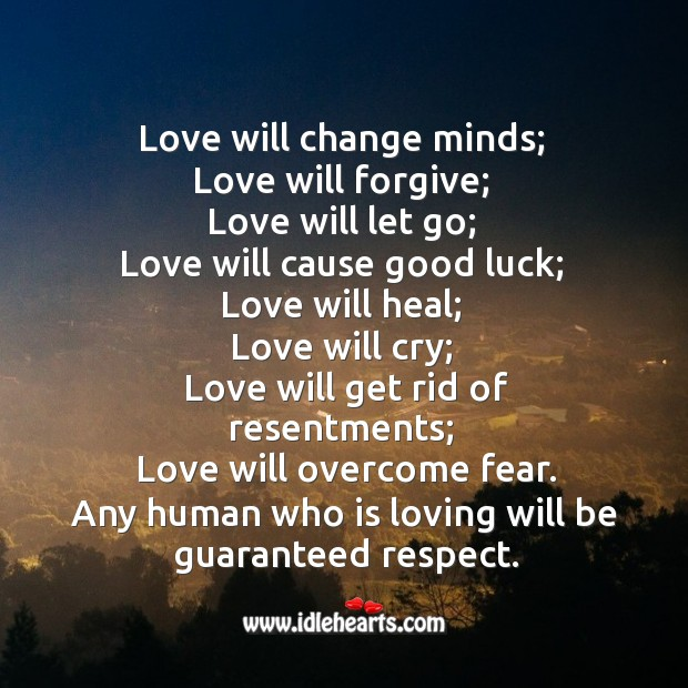 Any human who is loving will be guaranteed respect. Let Go Quotes Image