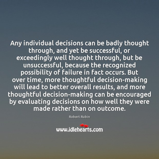 Image, Any individual decisions can be badly thought through, and yet be successful,