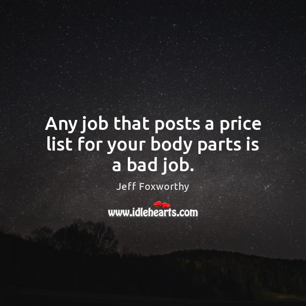 Image, Any job that posts a price list for your body parts is a bad job.