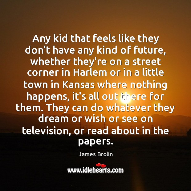 Any kid that feels like they don't have any kind of future, Image