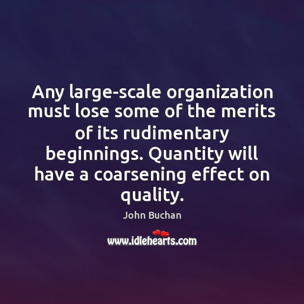 Any large-scale organization must lose some of the merits of its rudimentary Image