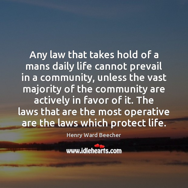 Image, Any law that takes hold of a mans daily life cannot prevail