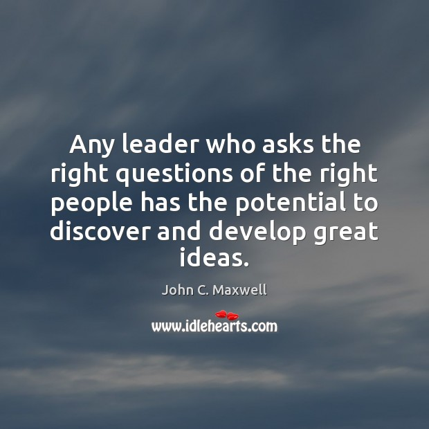 Image, Any leader who asks the right questions of the right people has