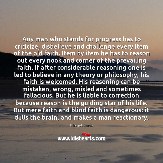 Image, Any man who stands for progress has to criticize, disbelieve and challenge