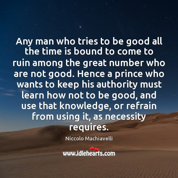 Any man who tries to be good all the time is bound Image