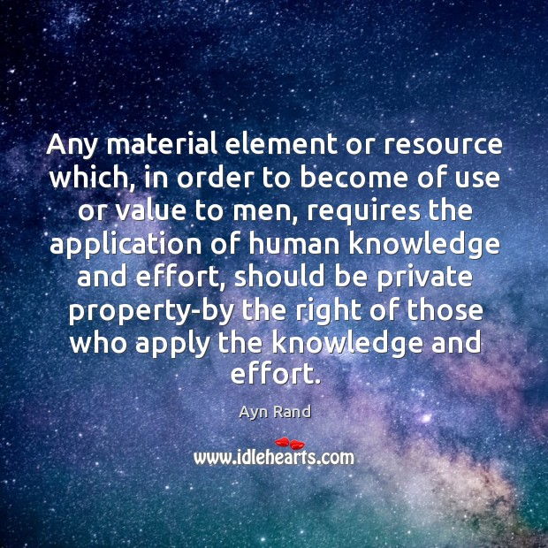 Any material element or resource which, in order to become of use Image