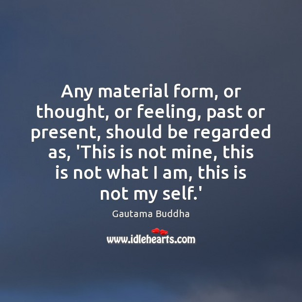 Any material form, or thought, or feeling, past or present, should be Image