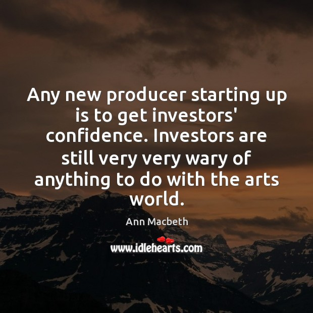 Image, Any new producer starting up is to get investors' confidence. Investors are