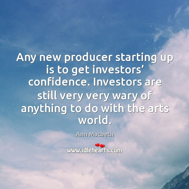 Image, Any new producer starting up is to get investors' confidence.