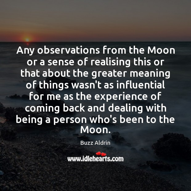 Any observations from the Moon or a sense of realising this or Image