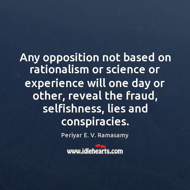 Any opposition not based on rationalism or science or experience will one Image