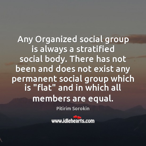 Any Organized social group is always a stratified social body. There has Image