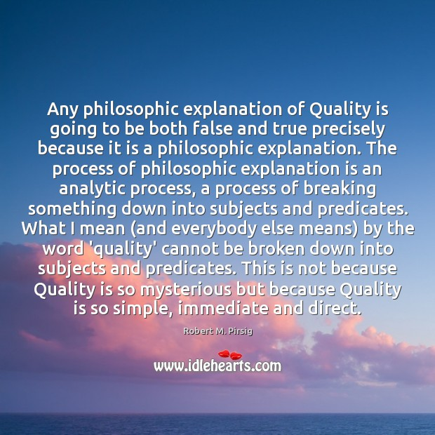 Any philosophic explanation of Quality is going to be both false and Image
