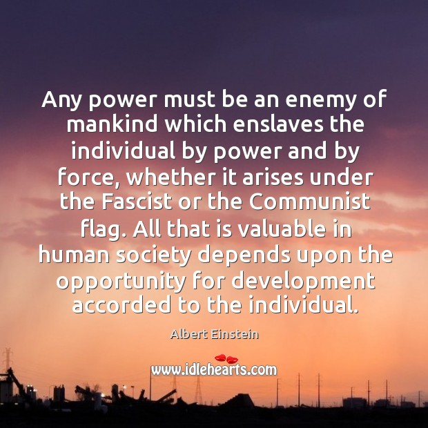 Image, Any power must be an enemy of mankind which enslaves the individual
