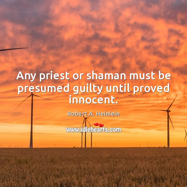 Any priest or shaman must be presumed guilty until proved innocent. Image