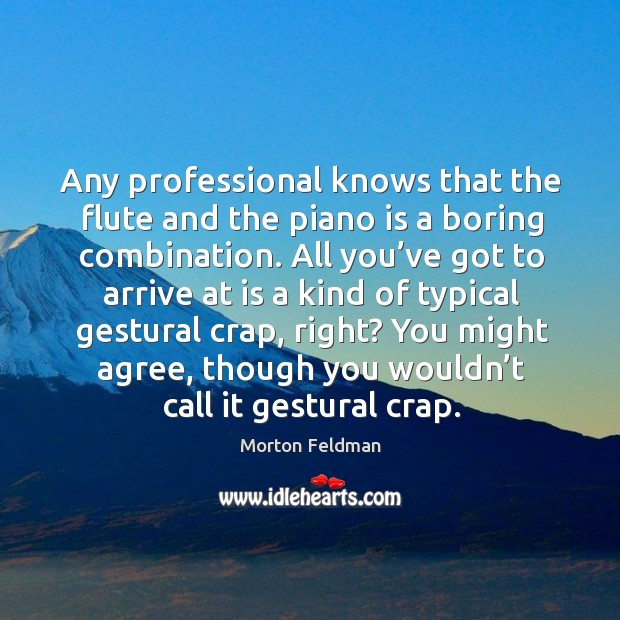 Any professional knows that the flute and the piano is a boring combination. Image