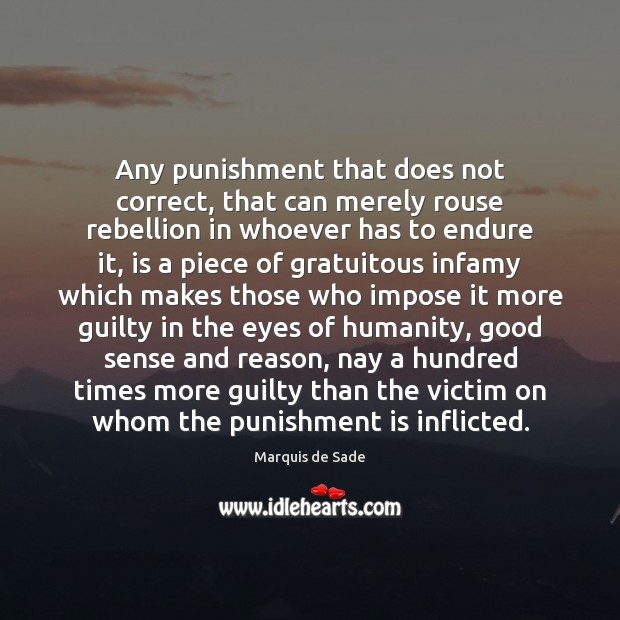 Any punishment that does not correct, that can merely rouse rebellion in Punishment Quotes Image