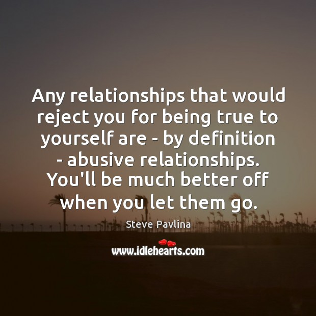 Image, Any relationships that would reject you for being true to yourself are