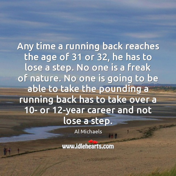 Image, Any time a running back reaches the age of 31 or 32, he has
